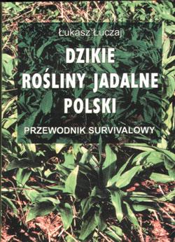 łukasz łuczaj Dzikie rośliny jadalne Polski